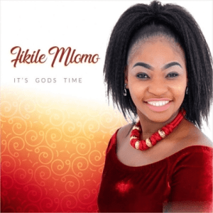 It's God's Time BY Fikile Mlomo